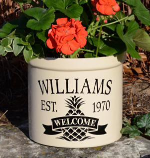 welcome pineapple , popular welocme on a 2 gallon ceramic crock. personalize with your last name , special date or other message